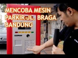 Mencoba Mesin Parkir Mandiri, Jalan Braga Bandung.