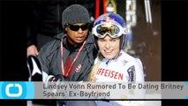 Lindsey Vonn Rumored To Be Dating Britney Spears' Ex-Boyfriend