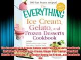 DOWNLOADThe Everything Ice Cream Gelato and Frozen Desserts Cookbook: Includes Fresh Peach