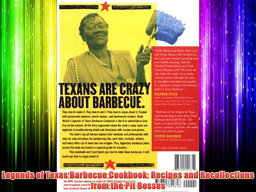 Free DonwloadLegends of Texas Barbecue Cookbook: Recipes and Recollections from the Pit Bosses