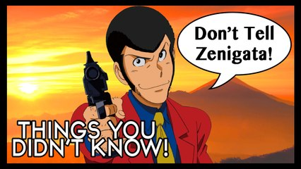 7 Things You (Probably) Didn't Know About Lupin III!