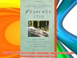 DOWNLOADProvence 1970: M.F.K. Fisher Julia Child James Beard and the Reinvention of American