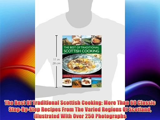 Free DonwloadThe Best Of Traditional Scottish Cooking: More Than 60 Classic Step-By-Step Recipes