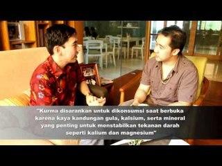 Pemenuhan Nutrisi Bagi Anda yang Berpuasa dengan Denny Santoso & Arief T. Nur Gomo (Part 2)