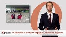 #tweetclash : #Cdenquête et #Dupont-Aignan au milieu des migrants