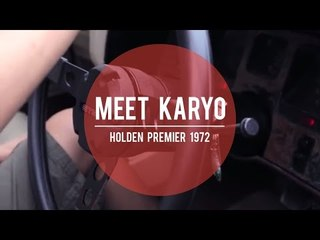 MEET KARYO: Holden Premier 1972 (Official Teaser)