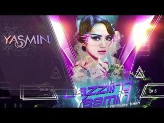 #DAZZLINGYASMIN2015 - Celebrating DJ Yasmin's Birthday Bash