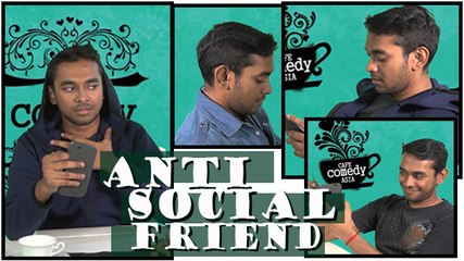 ANTI Social Friends Around You | Comedy Asia