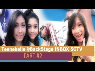 Teenebelle @BackStage INBOX SCTV_Part02