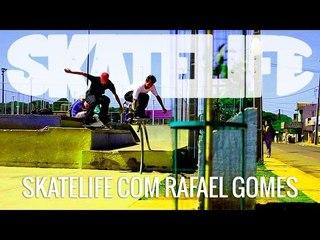 Rafael Gomes #SKATELIFE
