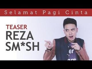Selamat Pagi Cinta (Official Teaser) - Reza SMASH Version  | Video Moge Series