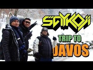 Saykoji - Davos Trip