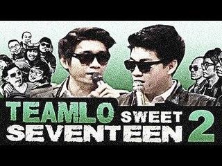 TEAMLO SWEET SEVENTEEN 2: DUEL !!!