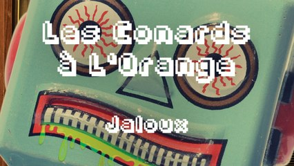 Les Conards à l'Orange - Jaloux ( Lyrics Vidéo Officiel )