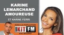 MAURAD - KARINE LEMARCHAND AMOUREUSE ET KARINE FERRI