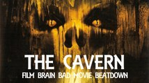 Bad Movie Beatdown: The Cavern (REVIEW)
