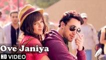 Ove Janiya HD Video Song Katti Batti Mohan Kannan Imran Khan & Kangana Ranaut | New Songs 2015