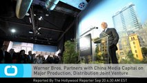 Warner Bros. Partners With China Media Capital on Major Production, Distribution Joint Venture