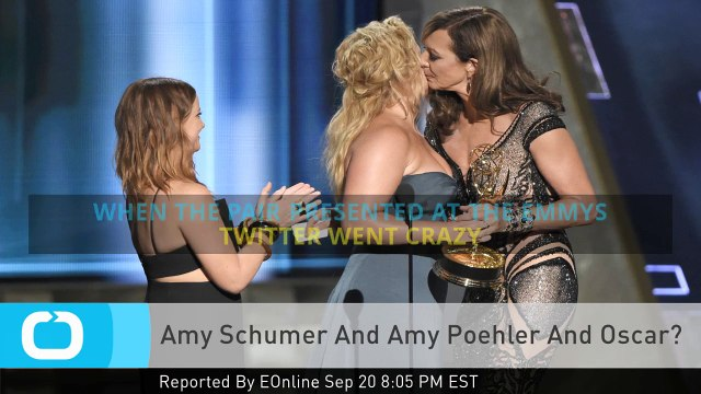 Amy Schumer And Amy Poehler And Oscar?