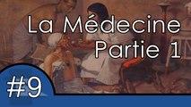 Histoire de la médecine partie 1 - UPH #9