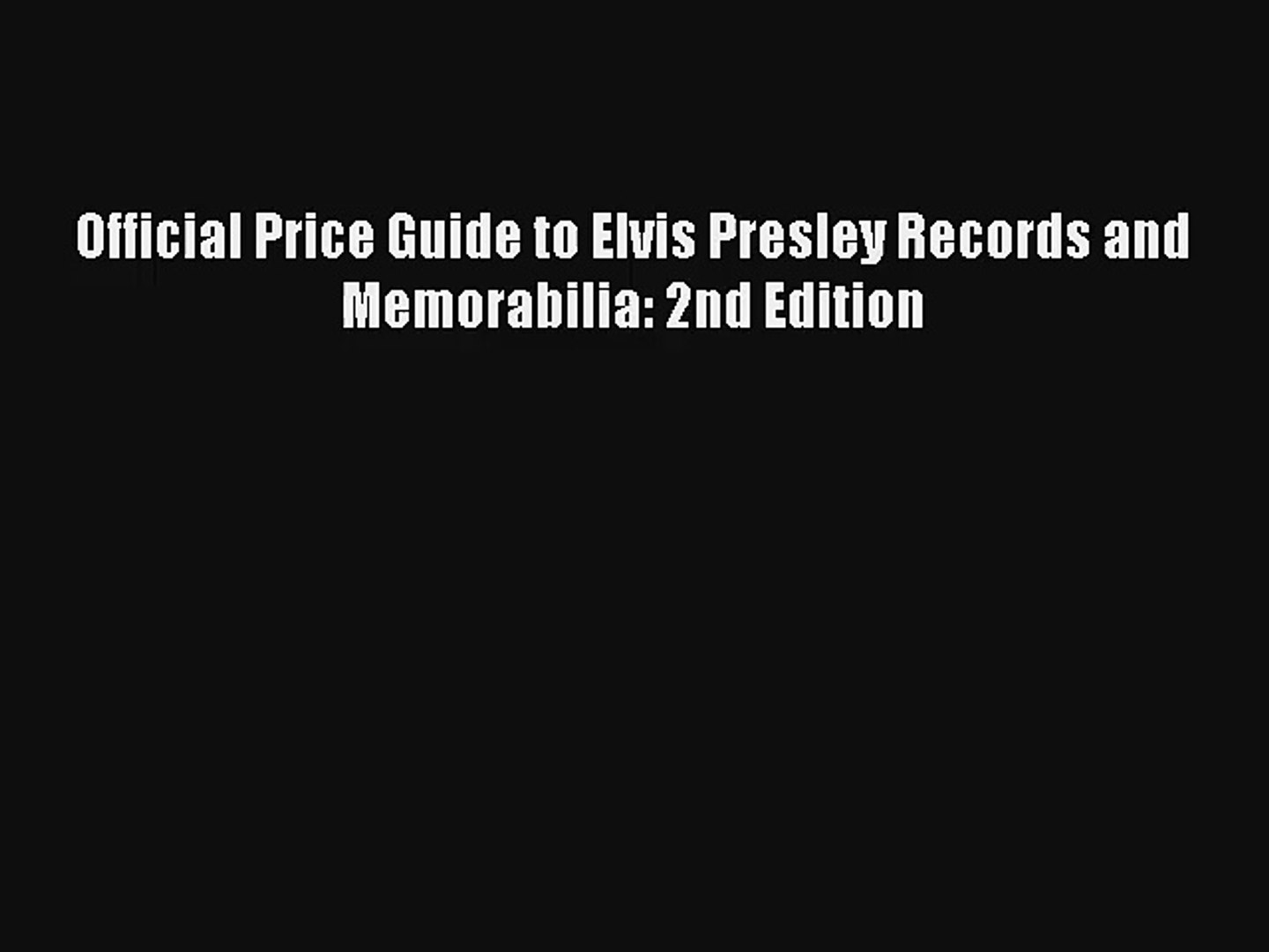 Read Official Price Guide to Elvis Presley Records and Memorabilia: 2nd Edition Ebook Free