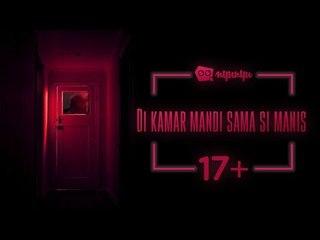 Di Kamar Mandi Sama Si Manis (+17)