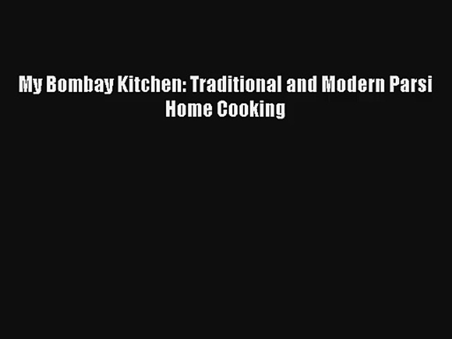 My Bombay Kitchen Traditional And Modern Parsi Home Cooking Donwload Video Dailymotion