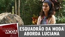 Conheça Luciana, a participante da semana
