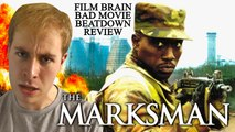 Bad Movie Beatdown: The Marksman (REVIEW)