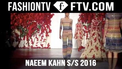 Naeem Kahn SpringSummer 2016 NYFW | FTV.com