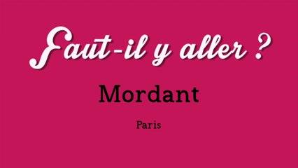 """""""Faut-il y aller ?"""" - Mordant"""