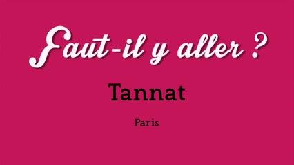 """""""Faut-il y aller ?"""" - Tannat"""