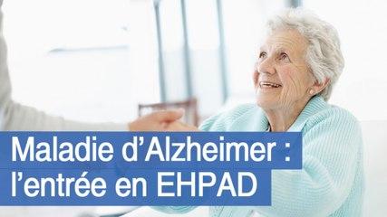 Maladie d'Alzheimer : l'entrée en EHPAD