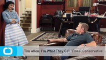 Tim Allen: I'm What They Call 'Fiscal Conservative'