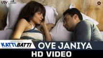 Katti Batti (2015) Ove Janiya Video Song  Imran Khan & Kangana Ranaut