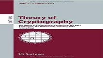 Theory of Cryptography - 4th Theory of Cryptography Conference, TCC 2007, Amsterdam, The Netherlands, February 21-24, 2007, Proceedings (Lecture Notes in Computer Science or Security and Cryptology) Pdf