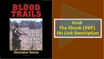 Blood Trails The Combat Diary of a Foot Soldier in Vietnam
