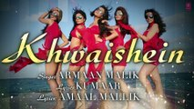 ♫ Khwaishein - Khwahishain - || Full Video SOng || - Film Version with LYRICS - Singer Armaan Malik - Film  Calendar Girls - Full HD  - Entertainment CIty