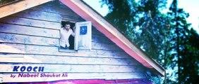 KOOCH II Official Video Song II Nabeel Shaukat Ali 720P HD