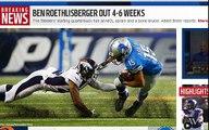 Big Ben Injury - Ben Roethlisberger Out 4-6 weeks With MCL INJURY  STEELERS VS RAMS