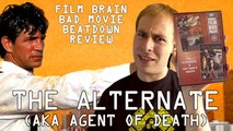 Bad Movie Beatdown: The Alternate (AKA Agent of Death) (REVIEW)
