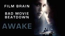 Bad Movie Beatdown: Awake (REVIEW)