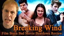 Bad Movie Beatdown: Breaking Wind (REVIEW)
