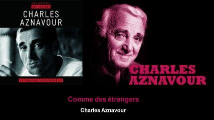 Charles Aznavour - Comme des étrangers