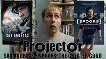 Projector: San Andreas / Spooks: The Greater Good (AKA MI-5) (REVIEW)