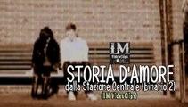 STORIA D'AMORE DALLA STAZIONE CENTRALE BINARIO 2  (LM VideoClips)