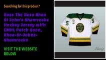 Interested to purchase Ross The Boss Rhea St John's Shamrocks Hockey Jersey with EMHL Patch Goon, Rhea-St-Johns-Shamrock