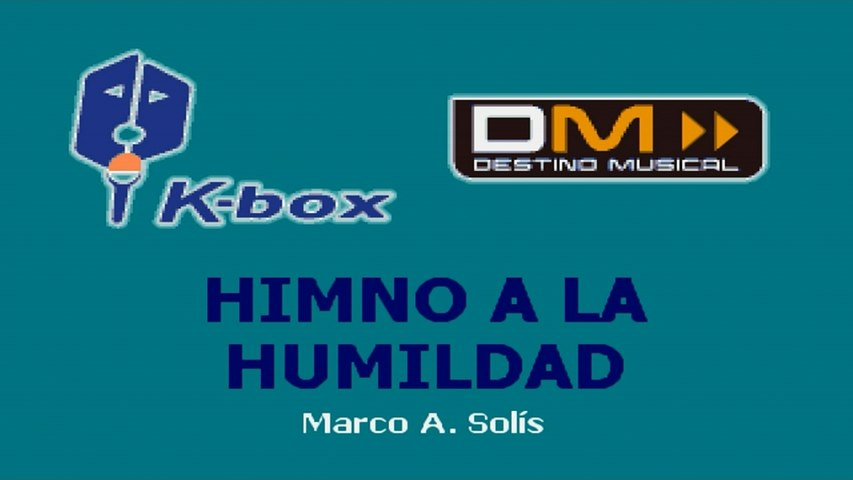 Karaoke Box - Himno A La Humildad (In The Style Of / Al Estilo De : Marco Antonio Solís)