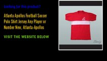 Atlanta Apollos Football Soccer Polo Shirt Jersey Any Player or Number New, Atlanta-Apollos