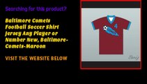 Baltimore Comets Football Soccer Shirt Jersey Any Player or Number New, Baltimore-Comets-Maroon